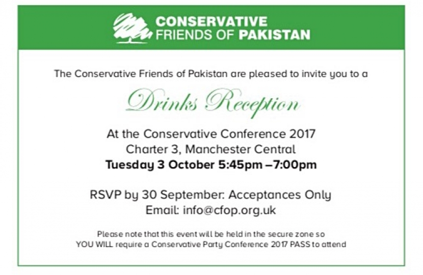 Conservative Friends of PAKISTAN Party Conference Drinks Reception  on Tuesday 3rd October 2017